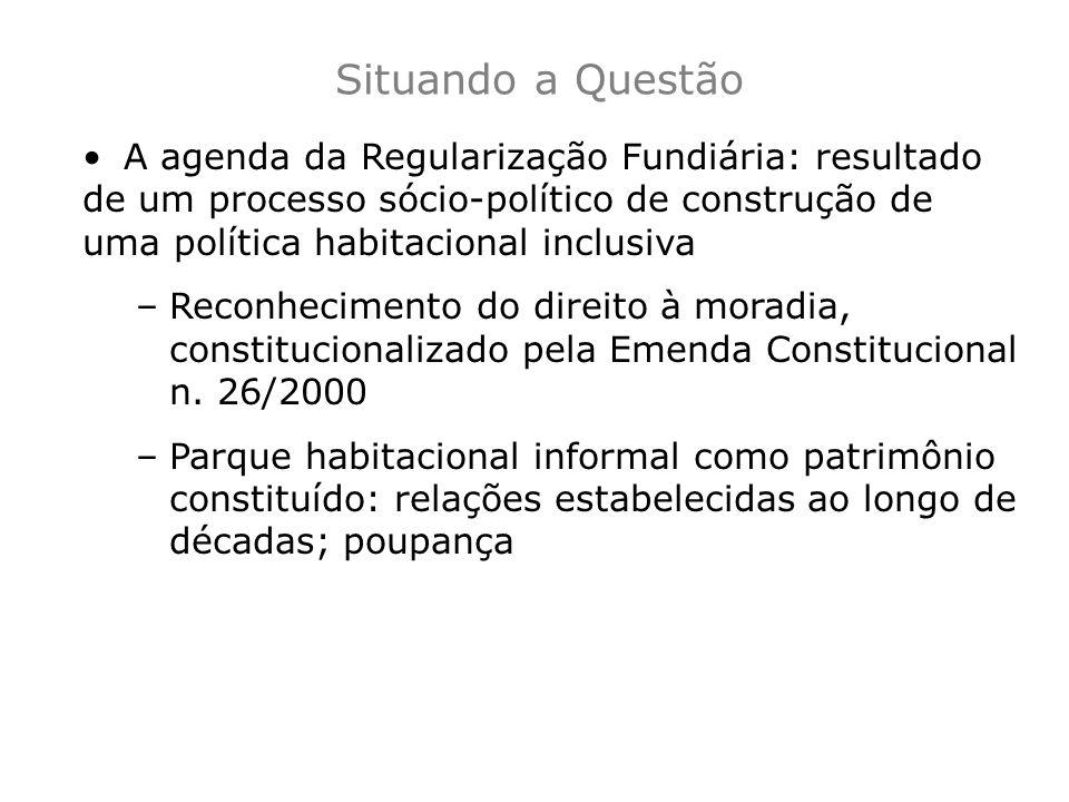 A agenda da Regularização Fundiária: resultado de um processo sócio-político de construção de uma política habitacional inclusiva –Reconhecimento do d