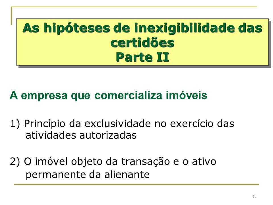 17 A empresa que comercializa imóveis 1) Princípio da exclusividade no exercício das atividades autorizadas 2) O imóvel objeto da transação e o ativo