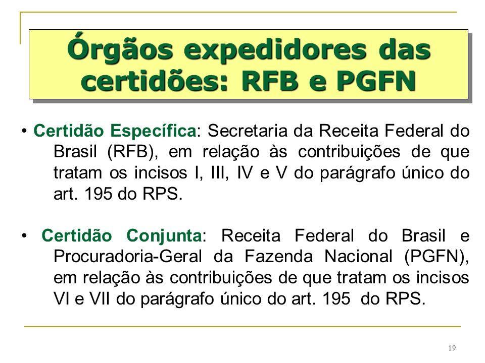 19 Certidão Específica: Secretaria da Receita Federal do Brasil (RFB), em relação às contribuições de que tratam os incisos I, III, IV e V do parágraf