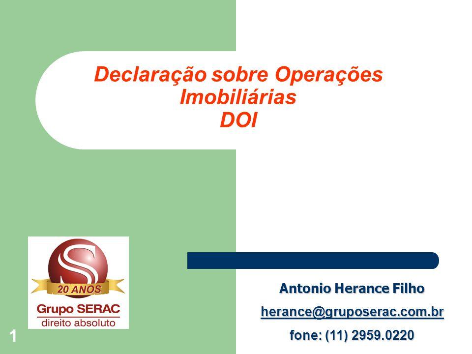 1 Antonio Herance Filho herance@gruposerac.com.br fone: (11) 2959.0220 Declaração sobre Operações Imobiliárias DOI