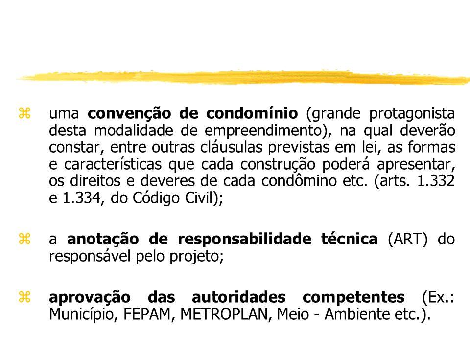 zUm projeto devidamente aprovado pela Municipalidade, a qual deverá conter: y legislação que autorize a aprovação deste tipo de empreendimento, conten