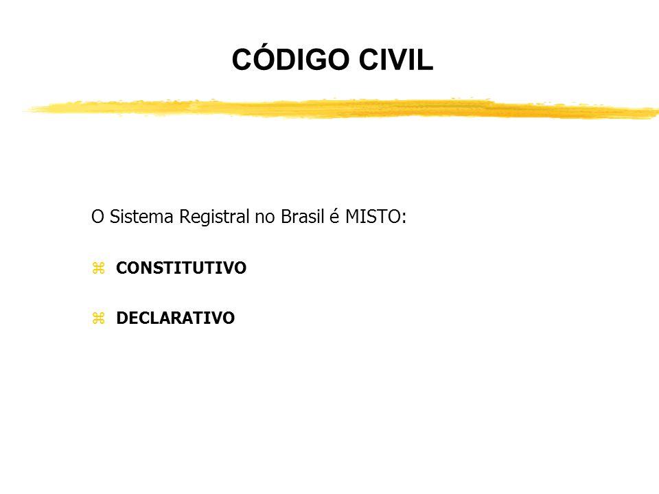 SISTEMA REGISTRAL zO Código Civil de 1916 adotou um Sistema Registral misto, tendo o atual Código Civil mantido a natureza desse sistema:
