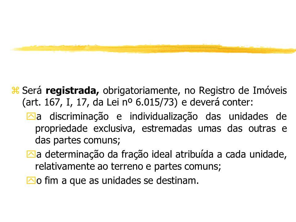 zArt. 1.332. Institui-se o condomínio edilício por ato entre vivos ou testamento,... Conjugando esta norma com o art. 108, indaga-se se será ou não ne