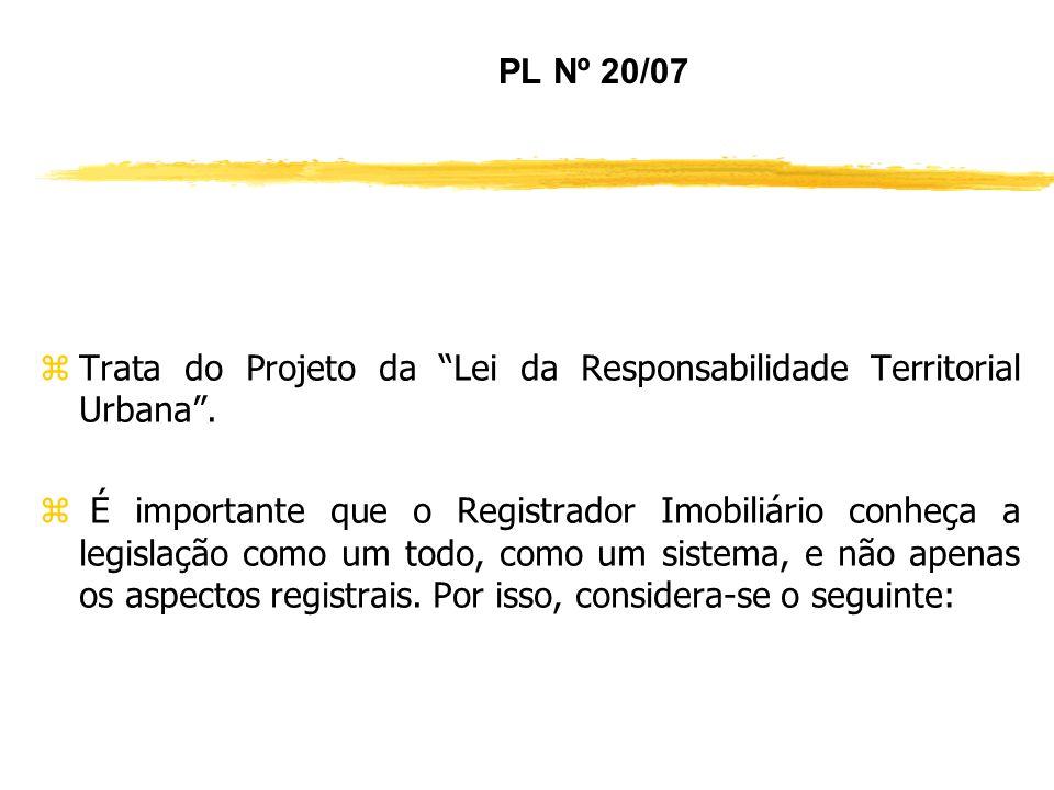 PROJETO DE LEI Nº 3.057/2000 HOJE EM TRAMITAÇÃO SOB N° 20/07 Lei da Responsabilidade Territorial Urbana JPLP