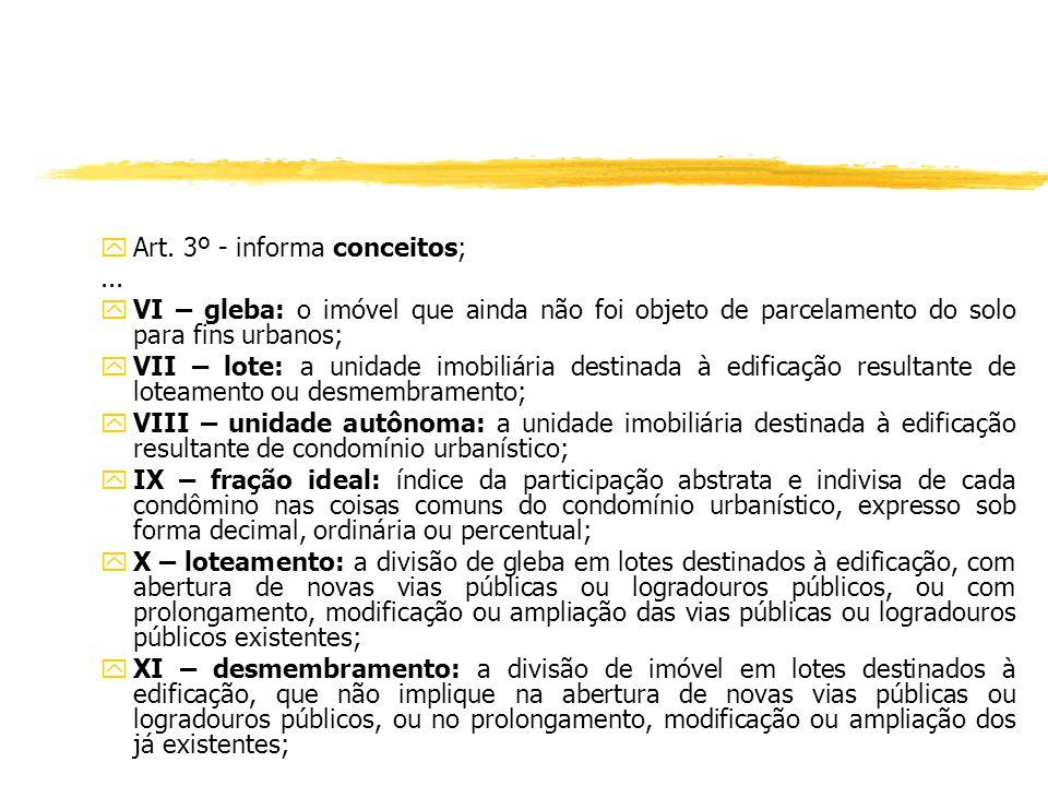 yArt. 1º - informa os objetivos da lei; yArt. 2º - informa os princípios regentes para aplicação da lei; RESUMO
