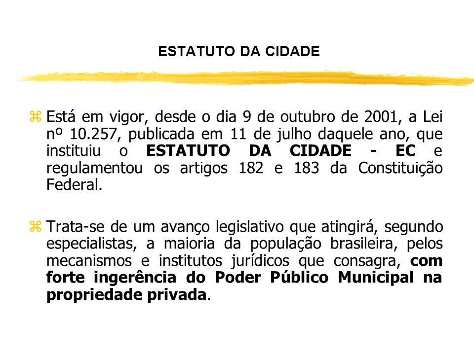 DIREITO URBANÍSTICO: -Estatuto da Cidade -Plano Diretor