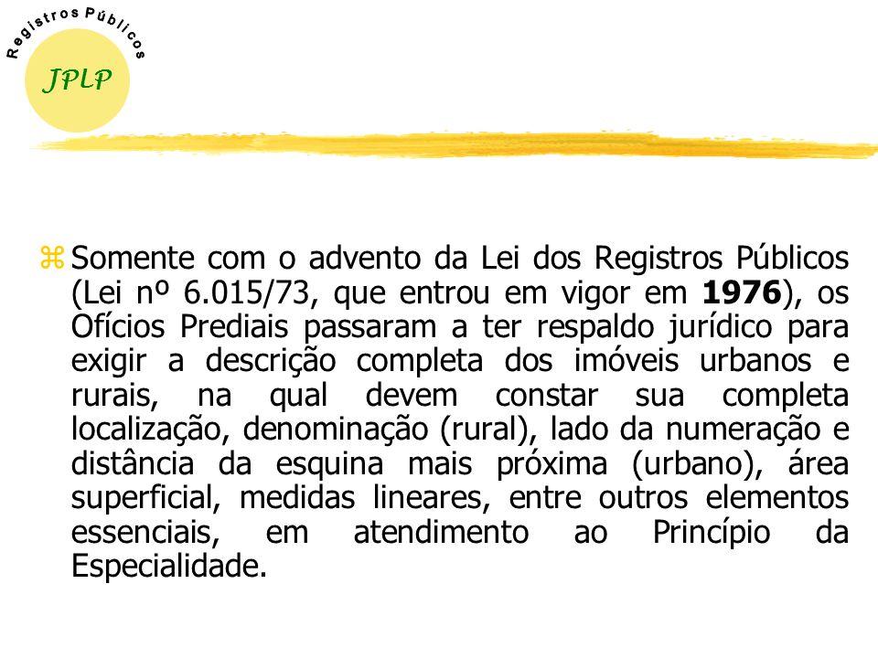 O REGISTRO E O CADASTRO RURAL zPANORAMA GERAL: No início, a legislação brasileira não previa critérios objetivos para identificar e descrever um imóve