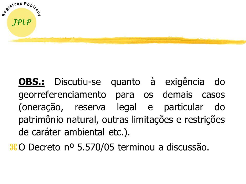 CASOS DE EXIGÊNCIA DO GEORREFERENCIAMENTO ( Art. 10 do Decreto nº 4.449/2002, com a redação dada pelo Decreto nº 5.570/05) zDesmembramento, parcelamen