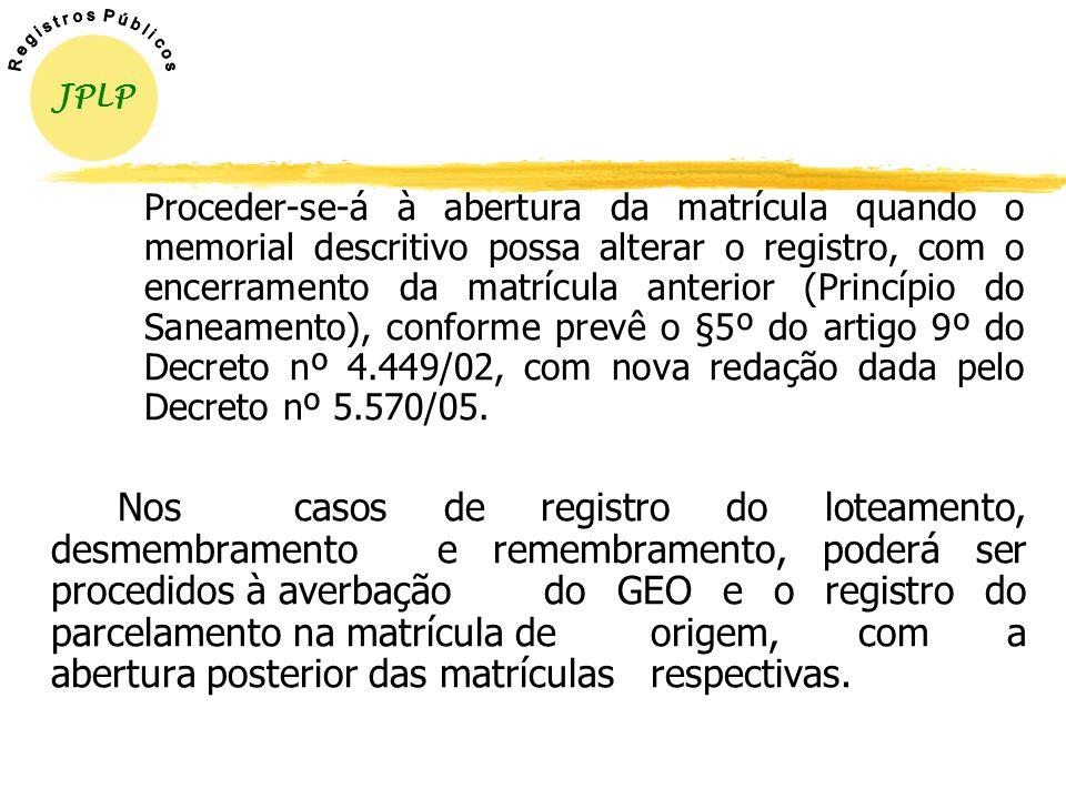 De posse da certificação, acompanhados de (i) requerimento contendo declaração, sob as penas da lei, de que não houve alteração das divisas do imóvel