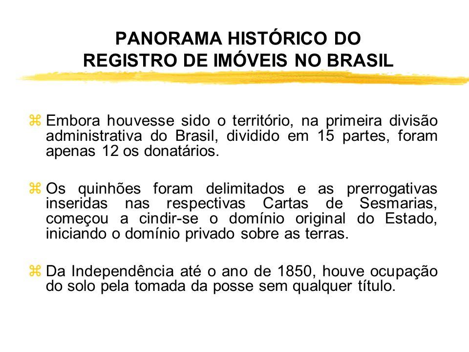 PANORAMA HISTÓRICO DO REGISTRO DE IMÓVEIS NO BRASIL zA partir de março do mesmo ano, as primeiras cartas de doação começaram a ser entregues aos benef