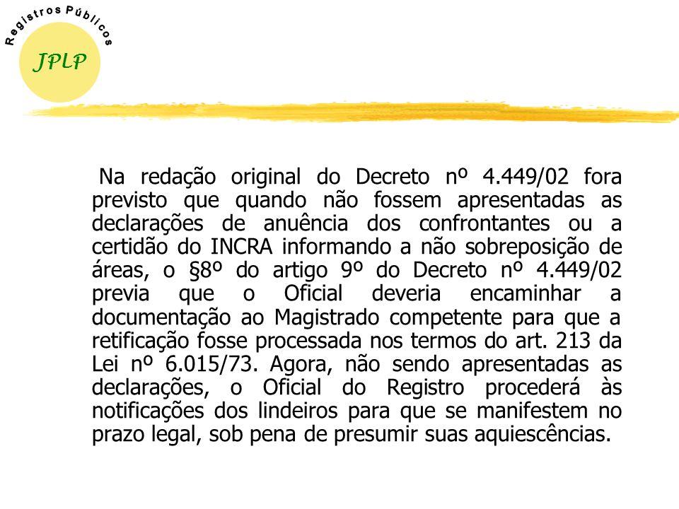 CORRELAÇÃO DAS RETIFICAÇÕES PREVISTAS NA LEI Nº 10.931/04 COM O GEORREFERENCIAMENTO A adequação do imóvel às regras do GEORREFERENCIAMENTO pode ser co