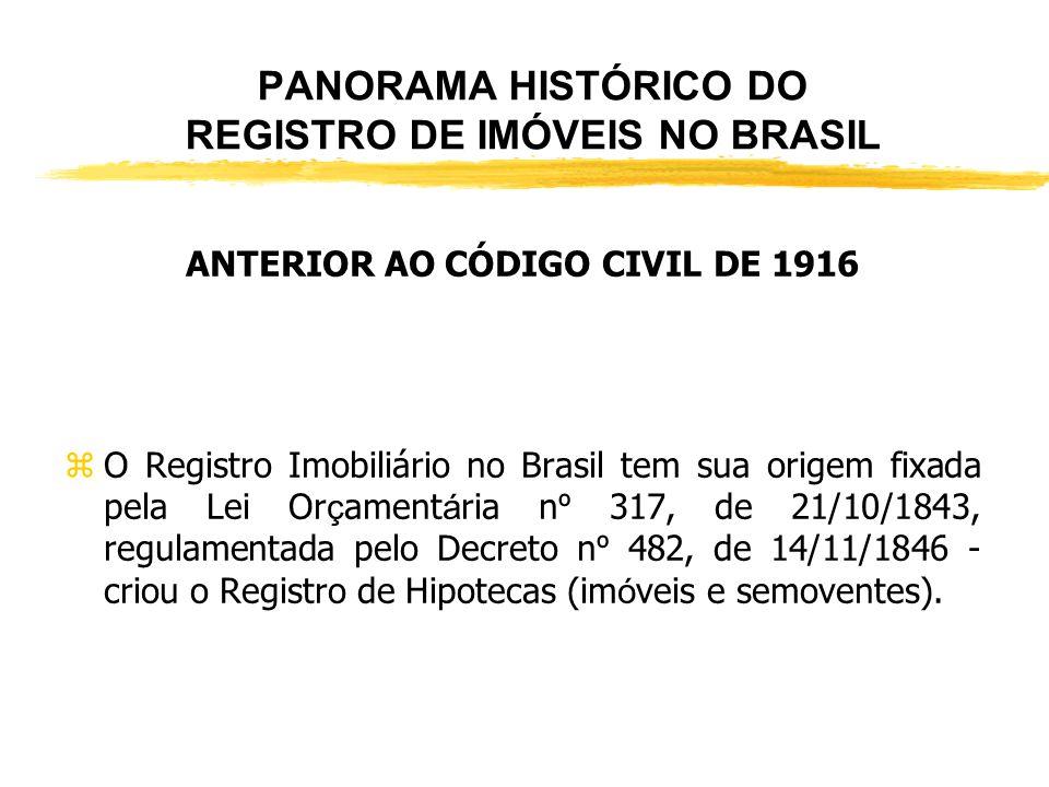PANORAMA HISTÓRICO DO REGISTRO DE IMÓVEIS NO BRASIL zEmbora houvesse sido o território, na primeira divisão administrativa do Brasil, dividido em 15 p