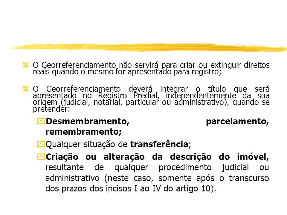 RESUMO zA Lei nº 10.267/01 pretende a incorporação de bases gráficas georreferenciadas aos registros de imóveis rurais; zO Georreferenciamento provoca