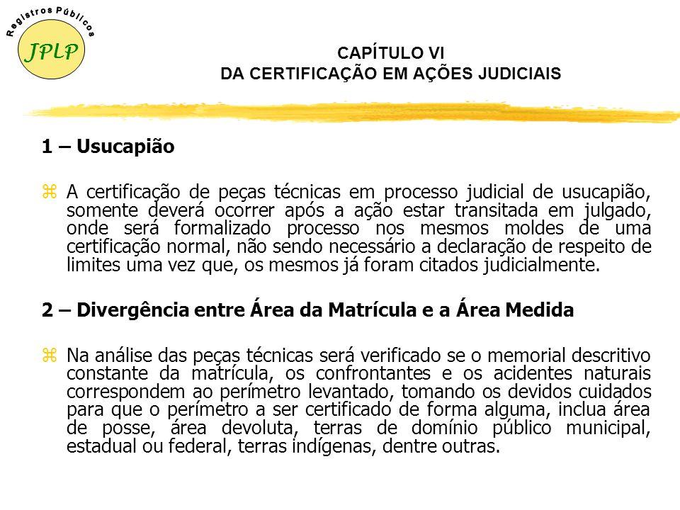 CAPÍTULO V DAS TERRAS DE DOMÍNIO PÚBLICO 2 – Certificação de CATP, CPCV, LO, AO e outros zNão se certifica documentos provisórios, tais como: Contrato