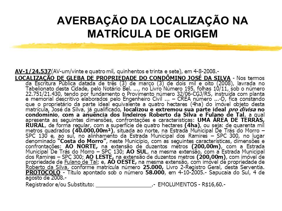 CONTINUAÇÃO DA MATRÍCULA 24.537 (FICTÍCIA) INCRA – Cadastrado no INCRA, sob o número 8511590021605, com a denominação de Chácara Verde, neste municípi