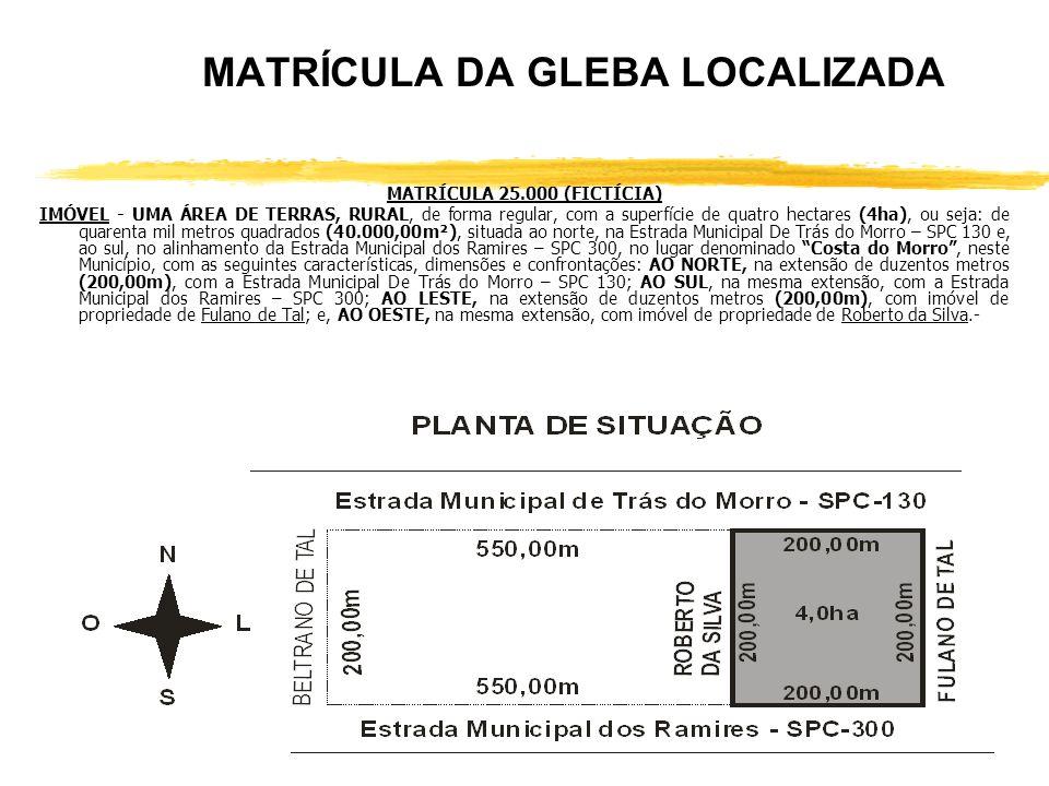 AVERBAÇÃO DA LOCALIZAÇÃO NA MATRÍCULA DE ORIGEM AV-1/24.537(AV-um/vinte e quatro mil, quinhentos e trinta e sete), em 4-8-2008.- LOCALIZAÇÃO DE GLEBA