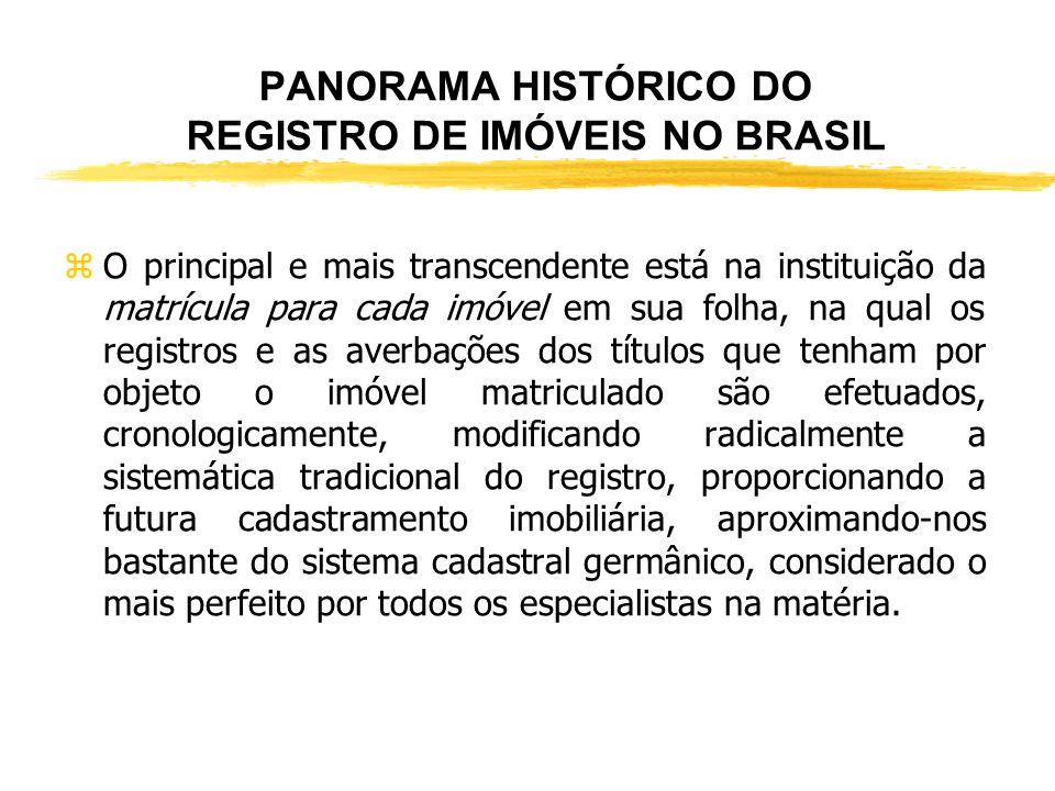 PANORAMA HISTÓRICO DO REGISTRO DE IMÓVEIS NO BRASIL zDe outro lado, nas escrituras de compra e venda exigem-se muitos documentos fiscais, além do trib
