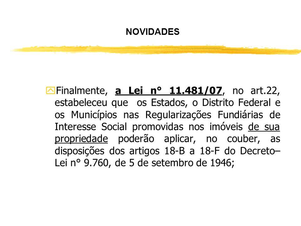NOVIDADES yA Lei n° 6.015/73; xAcrescentou o artigo 290-A da Lei n° 6.015/73, inserindo casos de gratuidade no RI ( art. 12);