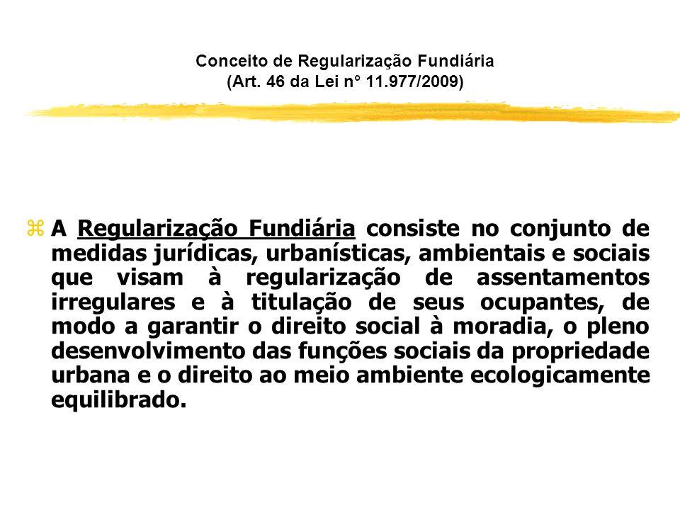 A REGULARIZAÇÃO FUNDIÁRIA E O PMCMV zA Lei 11.977 instituiu, não só a regularização fundiária, mas também o Programa Minha Casa Minha Vida (PMCMV), do
