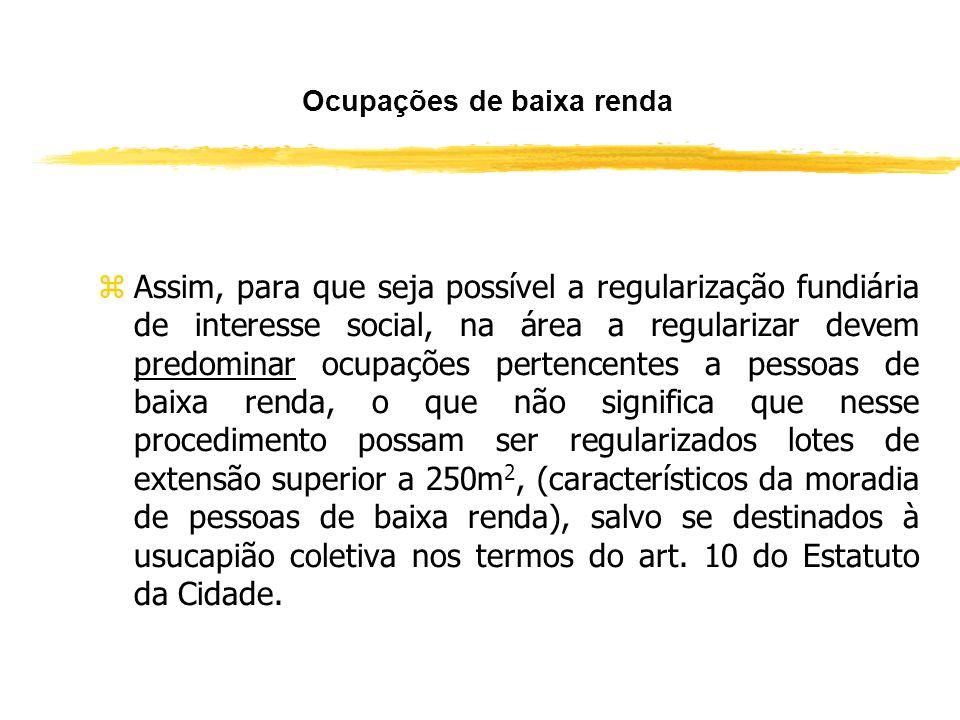 Espécies (Art. 47, incisos VII e VIII) zA Regularização Fundiária pode ser de duas espécies: zDe interesse social: regularização de assentamentos irre
