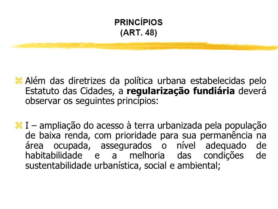 NOVO CONCEITO DE ZEIS zHá críticas ao conceito de ZEIS trazido pelo inciso V do art. 47 da Lei 11.977, porque caracteriza essas áreas como constituída