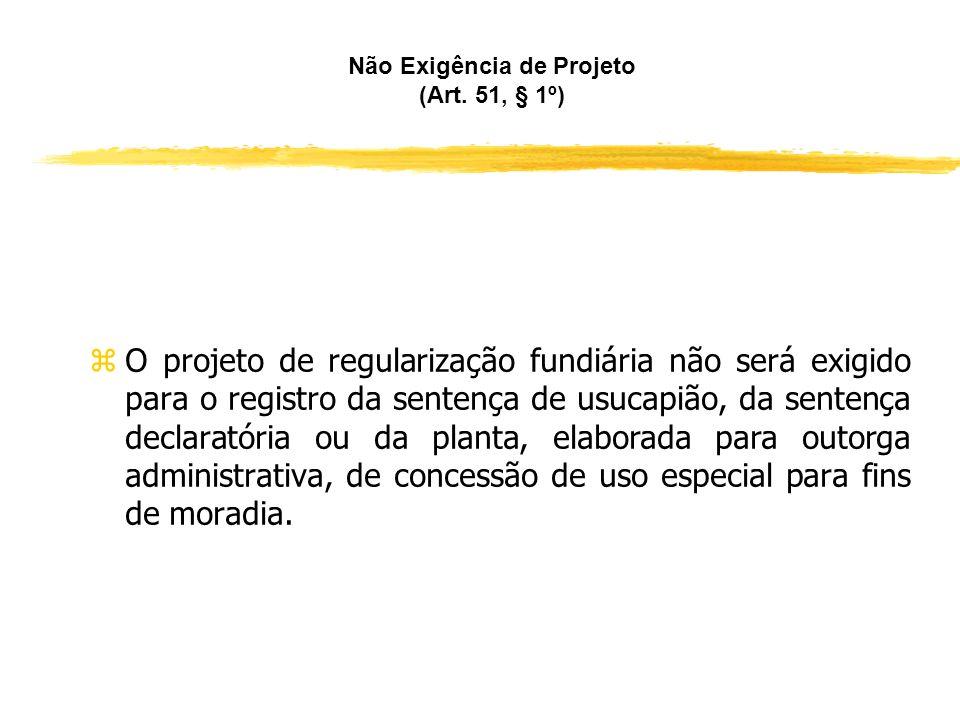 Projeto de Regularização Fundiária (Art. 51, incisos I a V) zIII - As medidas necessárias para a promoção da sustentabilidade urbanística, social e am
