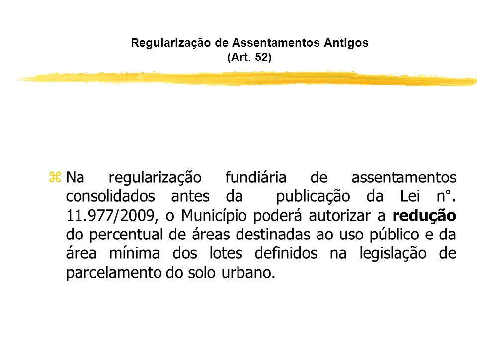 Não Exigência de Projeto (Art. 51, § 1º) zO projeto de regularização fundiária não será exigido para o registro da sentença de usucapião, da sentença