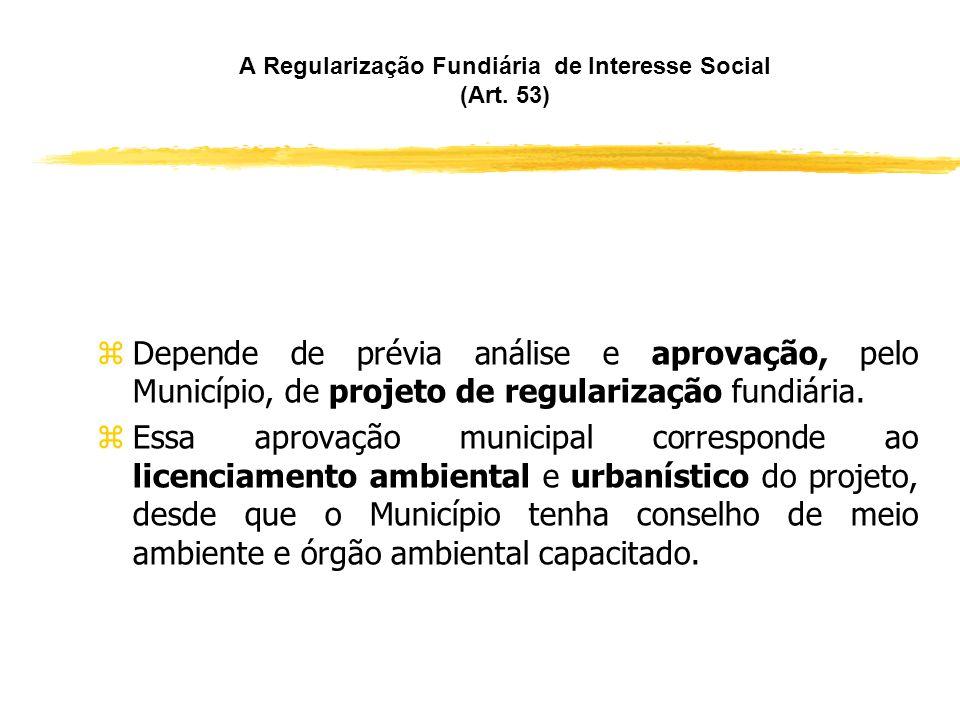 Regularização de Assentamentos Antigos (Art. 52) zNa regularização fundiária de assentamentos consolidados antes da publicação da Lei n°. 11.977/2009,