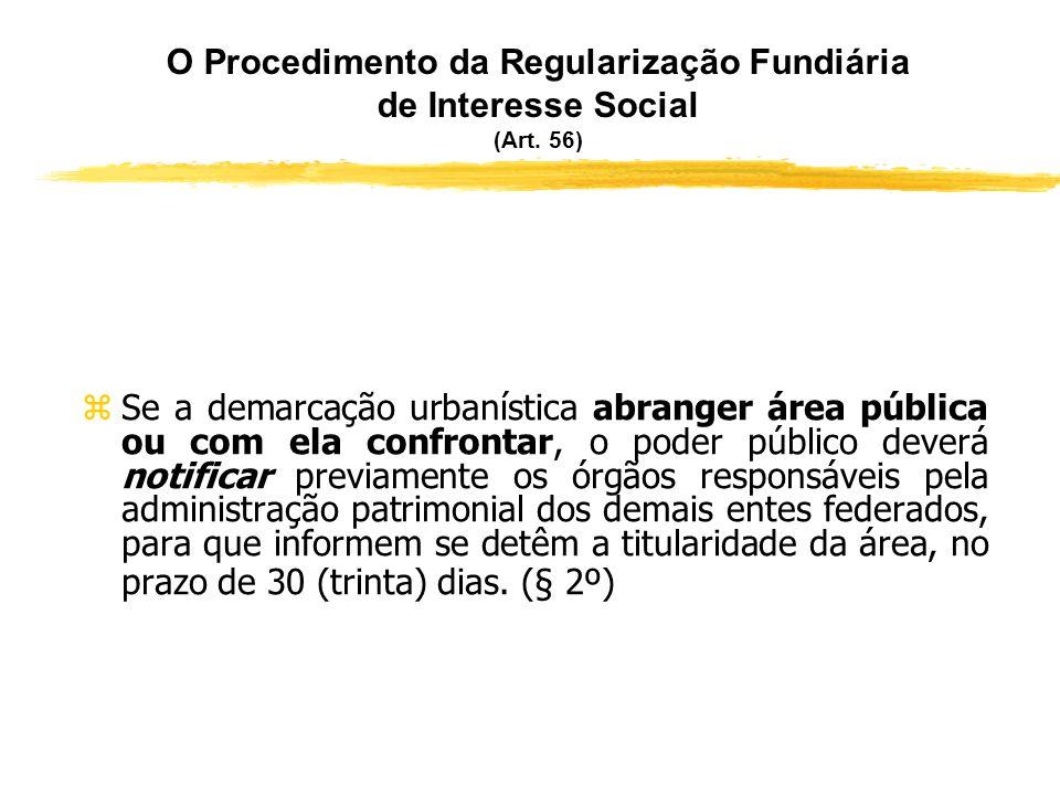 O Procedimento da Regularização Fundiária de Interesse Social (Art. 56) zII – planta de sobreposição do imóvel demarcado com a situação da área consta