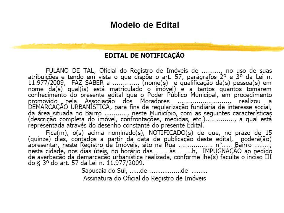 O Procedimento da Regularização Fundiária de Interesse Social (Art. 57, parágrafos 3º a 5º) zNão localizado o proprietário, o RI providenciará sua not