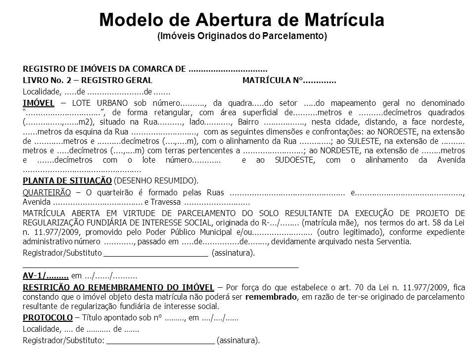 Modelo de Registro de Parcelamento zR.../........., em..../..../...... zTÍTULO - REGISTRO DE PARCELAMENTO DE SOLO. - Nos termos do requerimento firmad