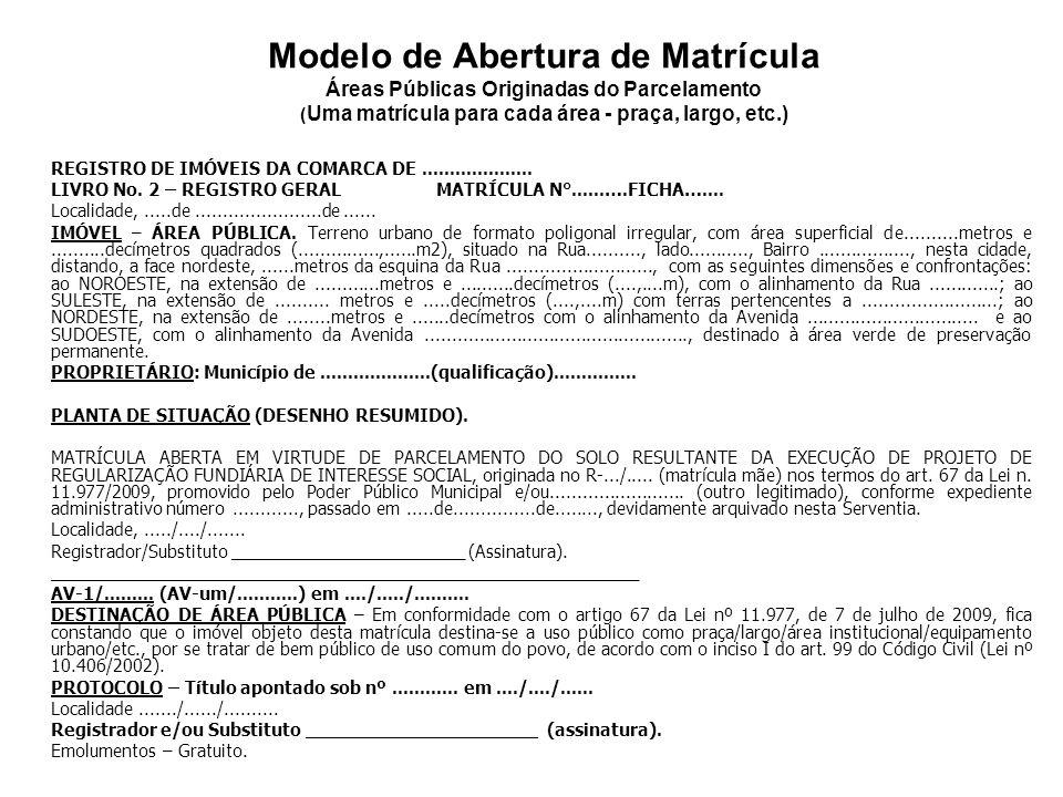Remembramento de lotes do PMCMV - Vedação zCabe observar que, por força do art. 36 da Lei 11.977/2009, no âmbito do Programa Minha Casa Minha Vida – P