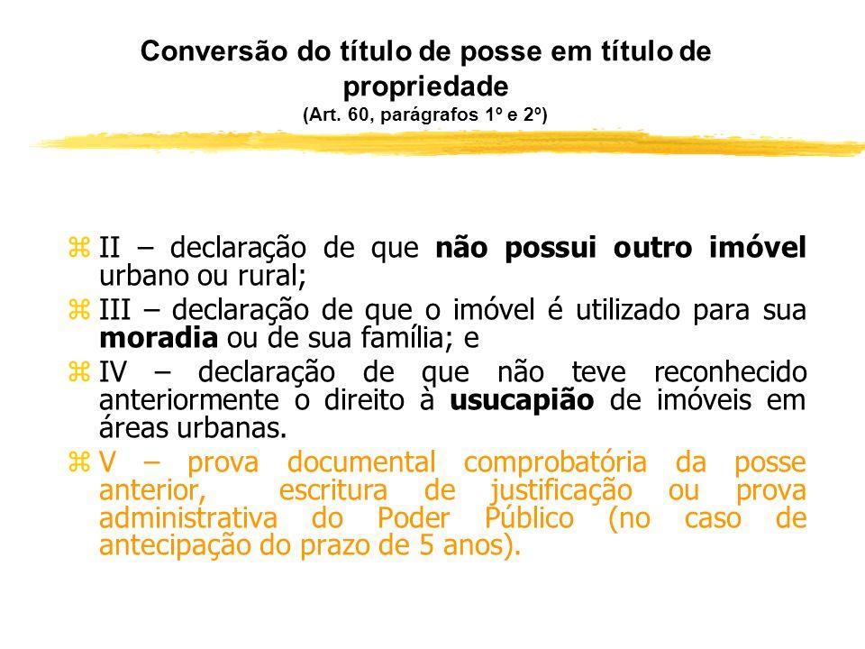 Conversão do Registro de Posse em Registro de Propriedade (Art. 60, parágrafos 1º e 2º) zPara requerer a conversão do registro de posse em registro de