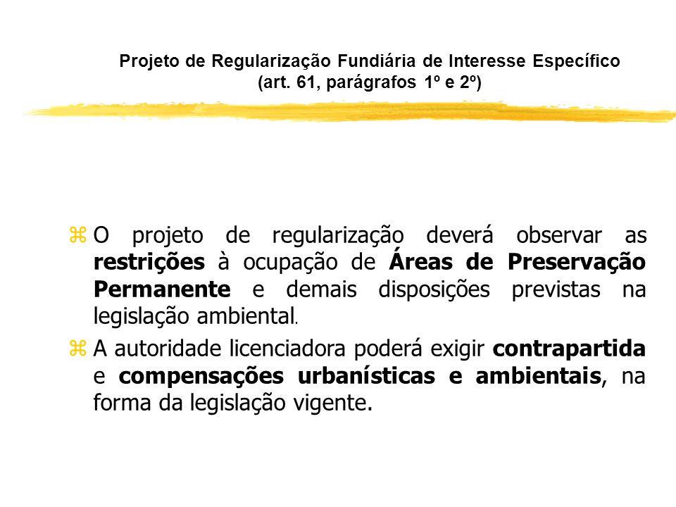 Regularização Fundiária de Interesse Específico (art. 61, parágrafos 1º e 2º) zA regularização fundiária de interesse específico depende da análise e