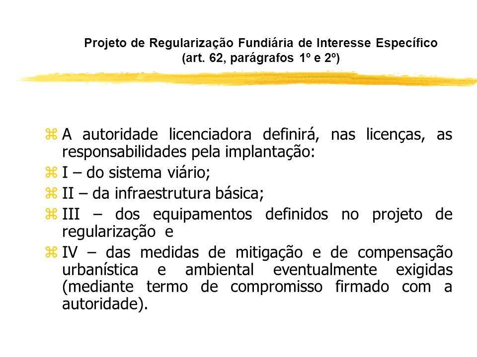 Projeto de Regularização Fundiária de Interesse Específico (art. 61, parágrafos 1º e 2º) zO projeto de regularização deverá observar as restrições à o