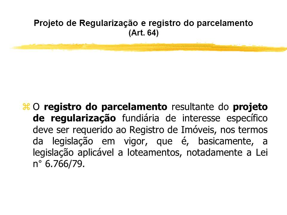 Projeto de Regularização Fundiária de Interesse Específico (art. 62, parágrafos 1º e 2º) zA critério da autoridade licenciadora, essas responsabilidad