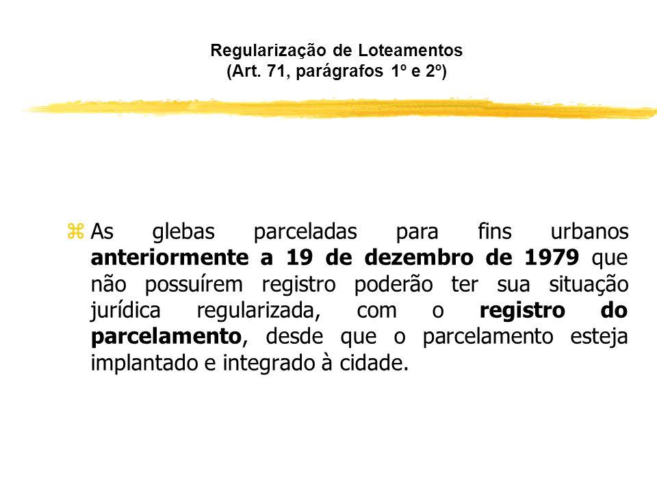Projeto de Regularização e registro do parcelamento (Art. 64) zO registro do parcelamento resultante do projeto de regularização fundiária de interess