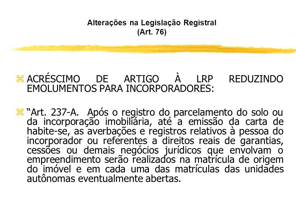 Alterações na Legislação Registral (Art. 76) z Art. 221.................................. z V –..................................... z Também foi acre