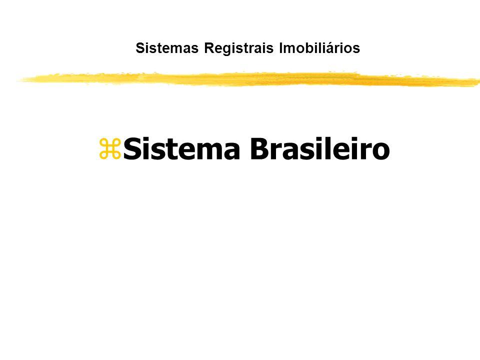 Sistema Brasileiro zSistema eclético – combina o título com o modo de adquirir. zSubstitui a tradição pela publicidade registral. zAntes da publicidad