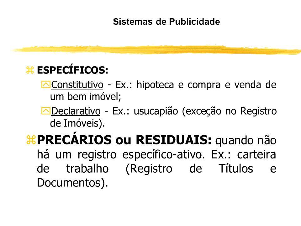 CÓDIGO CIVIL O Sistema Registral no Brasil é MISTO: zCONSTITUTIVO: cria um direito e gera a ficção de conhecimento para o Brasil e o Mundo. Ex.: compr