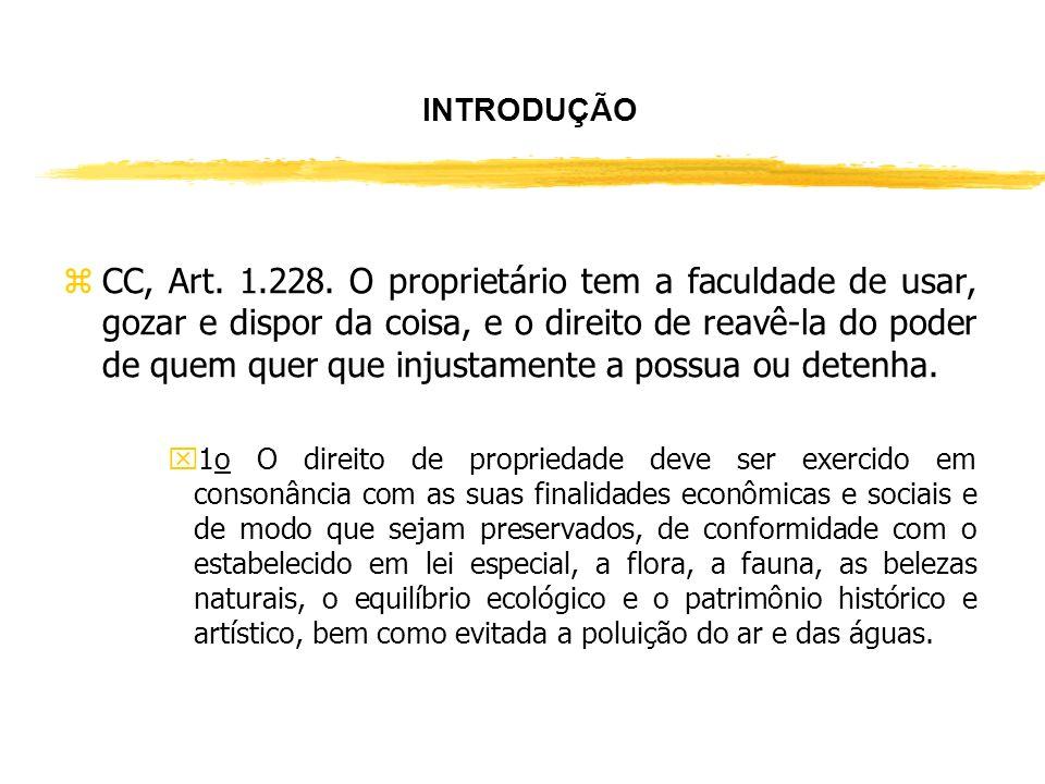 INTRODUÇÃO z O direito de propriedade no Brasil é reconhecido e garantido no âmbito constitucional, a exemplo do artigo 5º, inciso XXII, que assegura