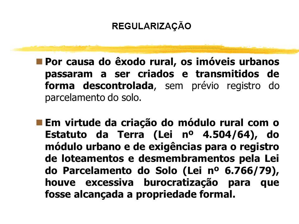 REGULARIZAÇÃO nEm decorrência de diversos fatores como o êxodo rural e a burocratização da legislação, iniciados no Brasil na década de 60, originou-s