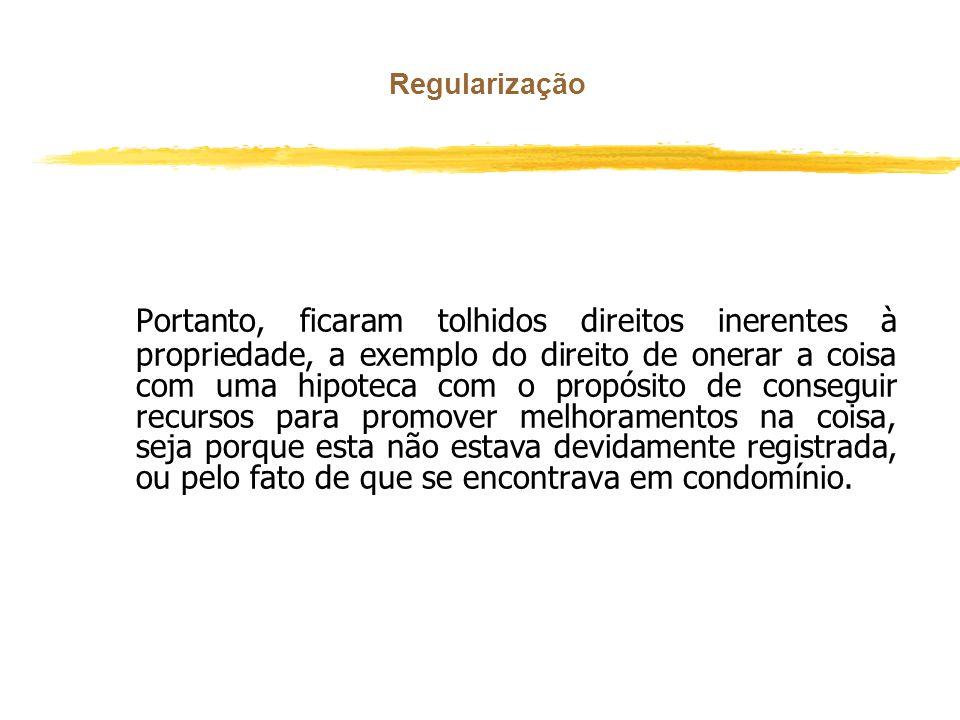 Regularização nEmbora tais legislações apresentem benefícios, elas contribuíram para ocasionar irregularidades nos registros (matrículas com inúmeros