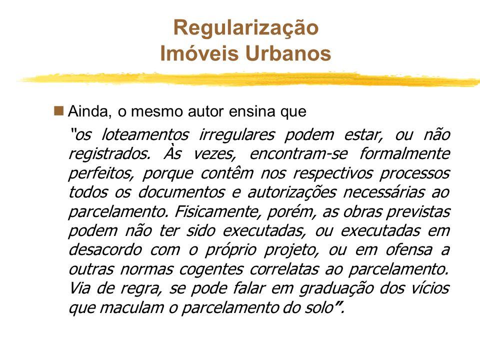 Regularização Imóveis Urbanos nConceito dado por Francisco Eduardo Loureiro, em seu trabalho intitulado Loteamentos Clandestinos: Prevenção e Repressã