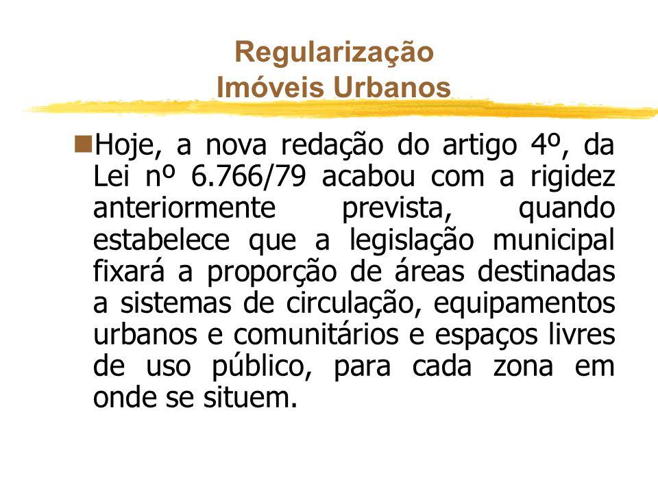 Regularização Imóveis Urbanos nTudo isso devido à previsão legal que constava da Lei nº 6.766/79, alterada pela Lei nº 9.785/99, que pouco contribuía