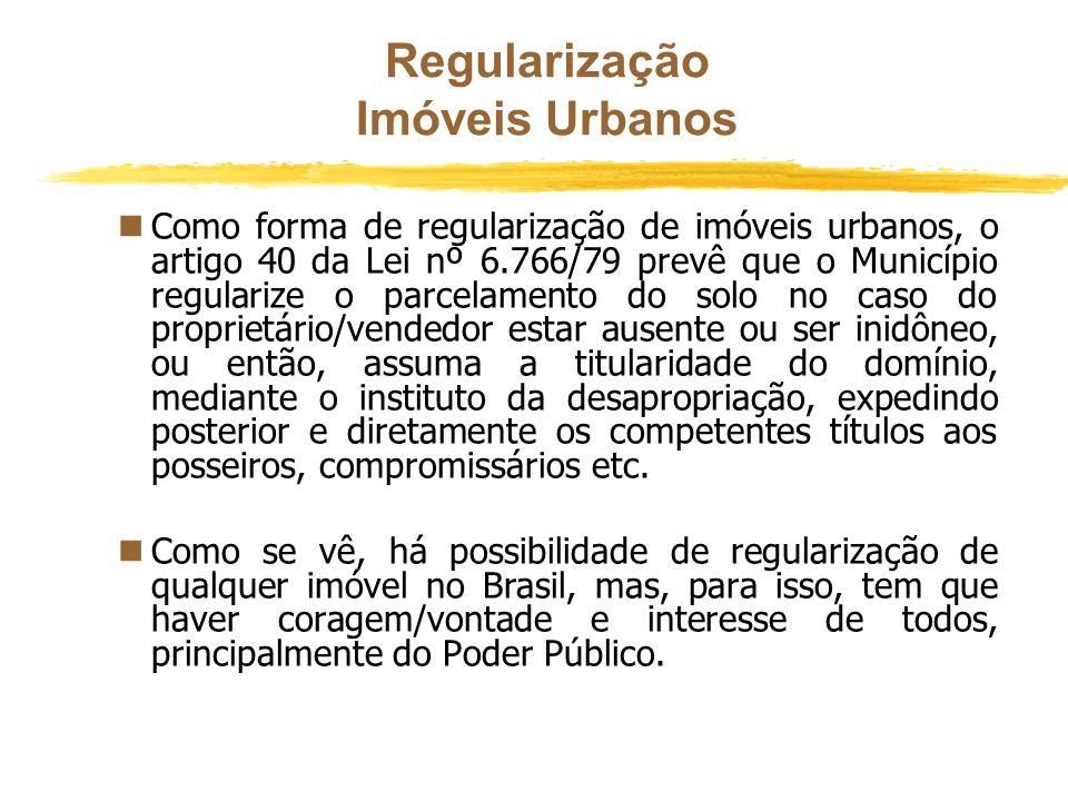 Regularização Imóveis Urbanos nHoje, a nova redação do artigo 4º, da Lei nº 6.766/79 acabou com a rigidez anteriormente prevista, quando estabelece qu