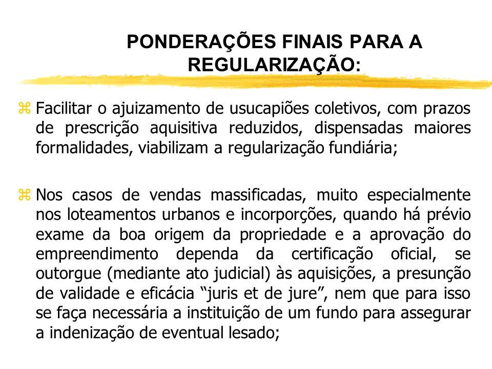OBS.: REGULARIZAÇÃO DE IMÓVEIS RURAIS zNo caso de loteamento/desmembramento de imóvel rural deverão ser observadas as disposições da Lei nº 6.766/79,