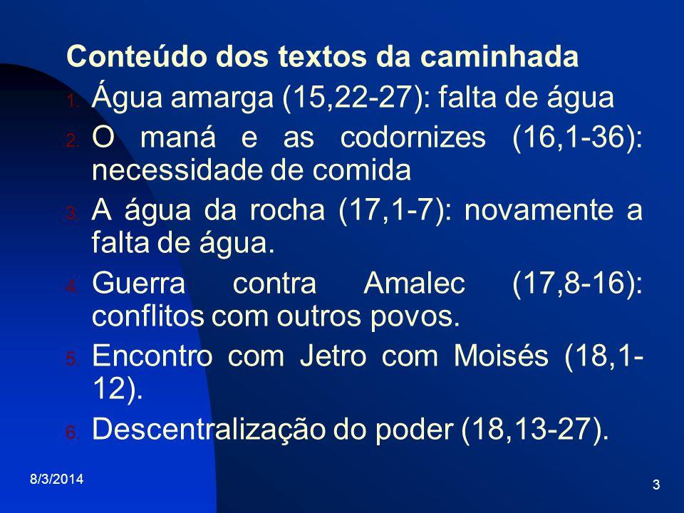 3 Conteúdo dos textos da caminhada 1. Água amarga (15,22-27): falta de água 2. O maná e as codornizes (16,1-36): necessidade de comida 3. A água da ro