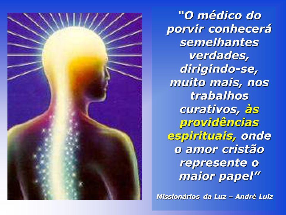 Tanto quanto possível, utiliza também a Terapia Complementar Espírita, desde que aceita espontaneamente pelo paciente...
