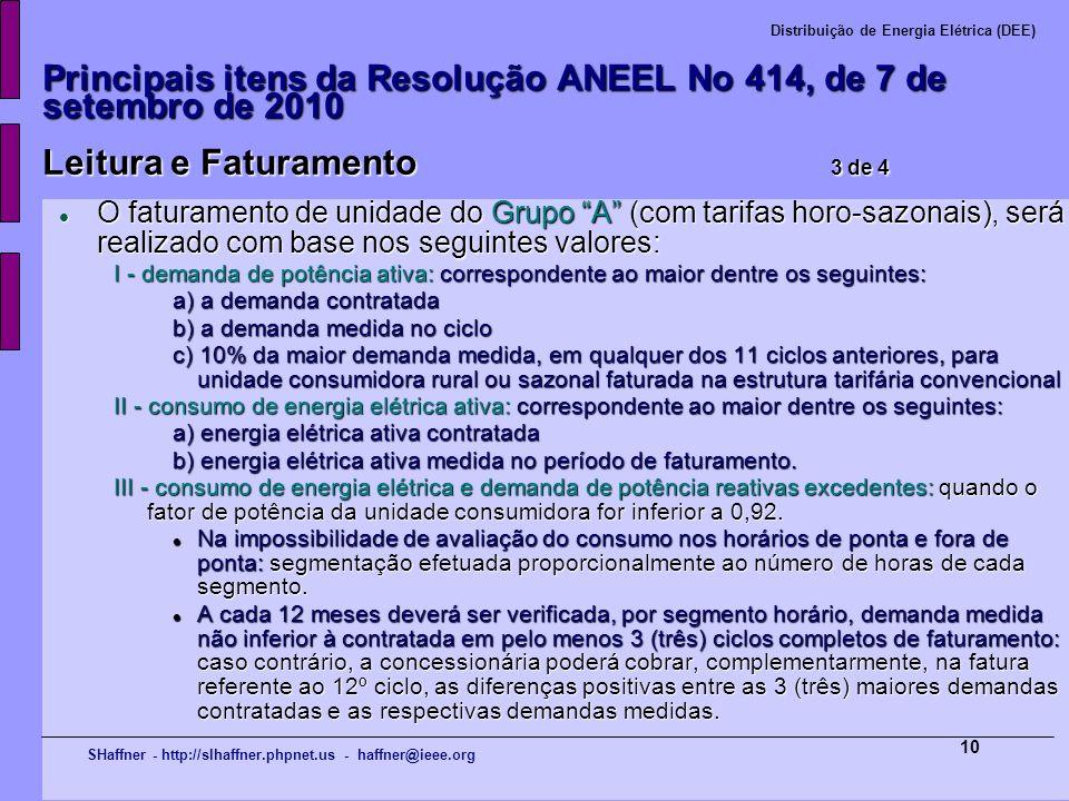 SHaffner - http://slhaffner.phpnet.us - haffner@ieee.org Distribuição de Energia Elétrica (DEE) 10 Principais itens da Resolução ANEEL No 414, de 7 de